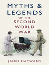 Myths and Legends of the Second World War (eBook)