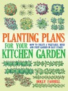 Planting Plans for Your Kitchen Garden (eBook): How to Create a Vegetable, Herb and Fruit Garden in Easy Stages