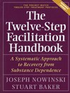 The Twelve-Step Facilitation Handbook (eBook): A Systematic Approach to Recovery from Substance Dependence