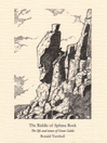 The Riddle of Sphinx Rock (eBook): The Life and Times of Great Gable