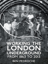Working the London Underground (eBook): From 1863 to 2013