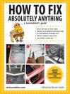 How to Fix Absolutely Anything (eBook): A Homeowner's Guide