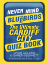 Never Mind the Bluebirds (eBook): The Ultimate Cardiff City Quiz Book