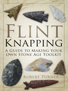 Flint Knapping (eBook): A Guide to Making Your Own Stone Age Tool Kit