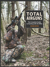 Total Airguns (eBook): The Complete Guide To Hunting With Air Rifles