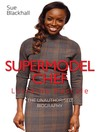Lorraine Pascale (eBook): Supermodel Chef: The Unauthorised Biography