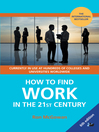How to Find Work in the 21st Century (eBook): A Guide to Finding Employment in Today's Workplace