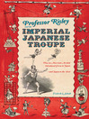 Professor Risley and the Imperial Japanese Troupe (eBook): How an American Acrobat Introduced Circus to Japan—and Japan to the West