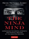 The Ninja Mind (eBook): Harnessing the Mental Strength and Physical Abilities of the Ninjutsu Masters