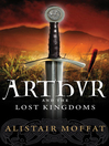 Arthur and the Lost Kingdoms (eBook)