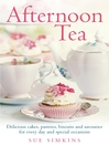 Afternoon Tea (eBook): Delicious cakes, pastries, biscuits and savouries for every day and special occasions