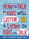 How to Talk So Kids Will Listen and Listen So Kids Will Talk (eBook)