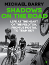 Shadows on the Road (eBook): Life at the Heart of the Peloton, from US Postal to Team Sky
