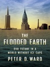 The Flooded Earth (eBook): Our Future in a World without Ice Caps