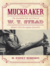 Muckraker (eBook): The Scandalous Life and Times of W. T. Stead, Britain's First Investigative Journalist