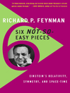 Six Not-So-Easy Pieces (eBook): Einstein's Relativity, Symmetry, and Space-Time