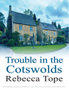 Trouble in the Cotswolds (eBook): Thea Osborne Series, Book 12