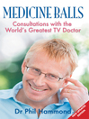 Medicine Balls (eBook): Consultations with the World's Greatest TV Doctor