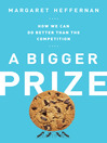 A Bigger Prize (eBook): How We Can Do Better than the Competition