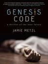 Genesis Code (eBook): A Thriller of the Near Future