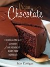 Vegan Chocolate (eBook): Unapologetically Luscious and Decadent Dairy-Free Desserts