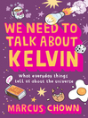 We Need to Talk About Kelvin (eBook): What Everyday Things Tell Us about the Universe