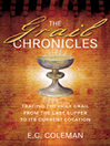 The Grail Chronicles (eBook): Tracing the Holy Grail From the Last Supper to Its Current Location