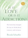 Is It Love or Is It Addiction? (eBook): The Book that Changed the Way We Think About Romance and Intimacy