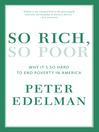 So Rich, So Poor (eBook): Why It's So Hard to End Poverty in America