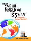 How to Save the World on $5 a Day (eBook): A Parable of Personal Philanthropy