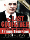 The Last Godfather (eBook): The Life and Crimes of Arthur Thompson