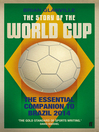 The Story of the World Cup (eBook): 2014: The Essential Companion to Brazil 2014