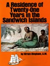 A Residence of Twenty-One Years in the Sandwich Islands (eBook): Of the Civil, Religious, and Political History of Those Islands
