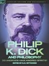 Philip K. Dick and Philosophy (eBook)