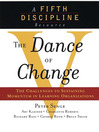 The Dance of Change (eBook): The Challenges of Sustaining Momentum in a Learning Organization