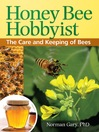 Honey Bee Hobbyist (eBook): The Care and Keeping of Bees