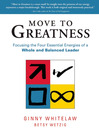 Move to Greatness (eBook): Focusing the Four Essential Energies of a Whole and Balanced Leader