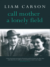 Call Mother a Lonely Field (eBook)