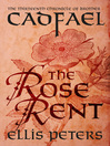 The Rose Rent (eBook): Chronicles of Brother Cadfael, Book 13