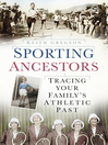 Sporting Ancestors (eBook): Tracing Your Family's Athletic Past