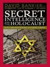 Secret Intelligence and the Holocaust (eBook): Collected Essays from the Colloquium at the City University of New York
