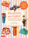 Wrapping with Fabric (eBook): Your Complete Guide to Furoshiki-The Japanese Art of Wrapping