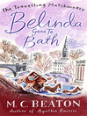 Belinda Goes to Bath (eBook): Traveling Matchmaker Series, Book 2