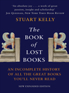The Book of Lost Books (eBook): An Incomplete History of All the Great Books You'll Never Read