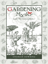 Gardening Myths and Misconceptions (eBook)