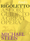 Verdi's Rigoletto (eBook): A Short Guide to a Great Opera