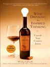 Wine Drinking for Inspired Thinking (eBook): Uncork Your Creative Juices