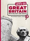 Let's Go Great Britain with Belfast & Dublin (eBook): The Student Travel Guide