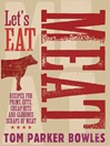 Let's Eat Meat (eBook): Recipes for Prime Cuts, Cheap Bits and Glorious Scraps of Meat