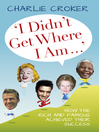 I Didn't Get Where I Am. . . (eBook)